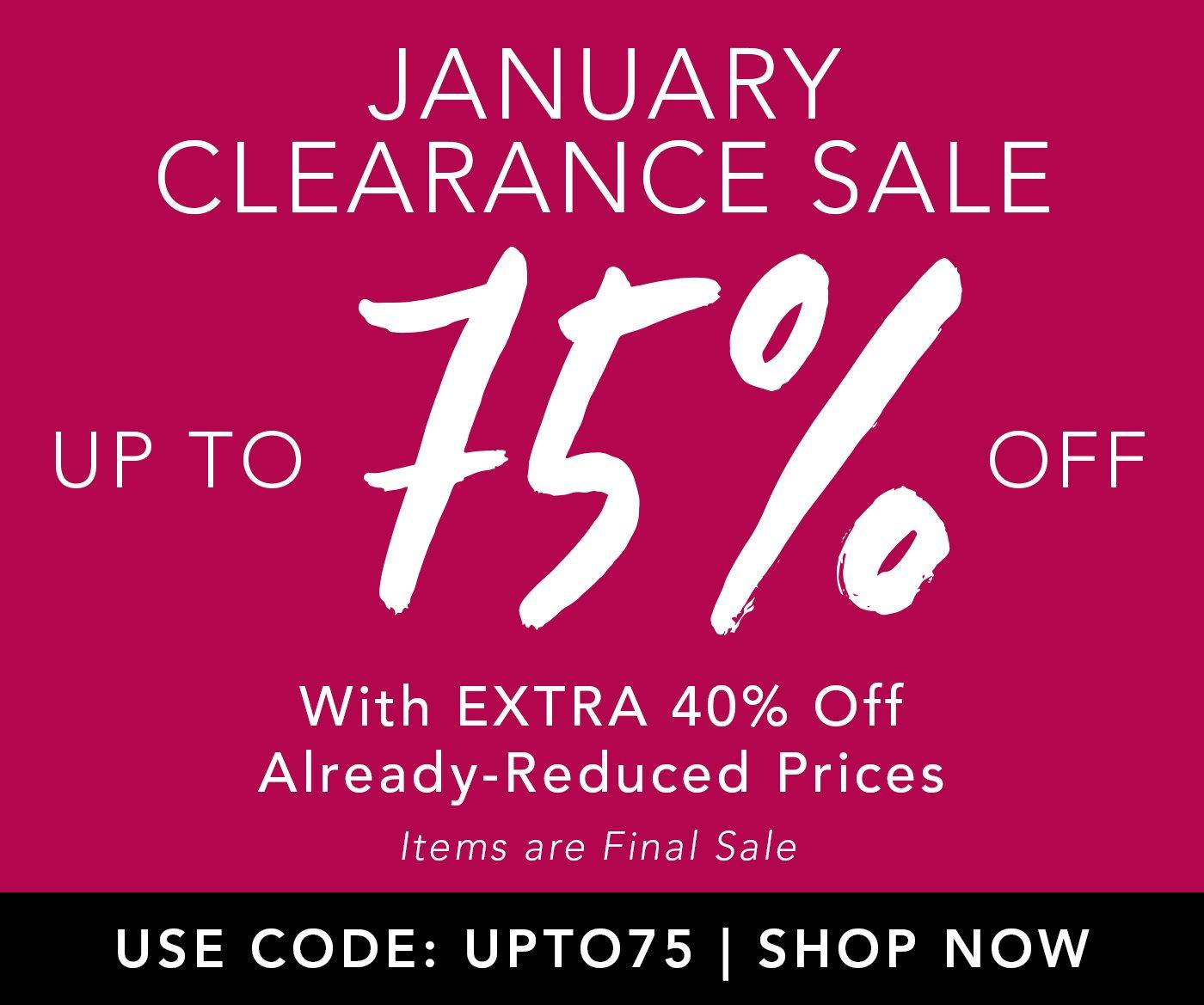 white text on pink background: January clearance sale. up to 75% off. use code: UPTO75. shop now.