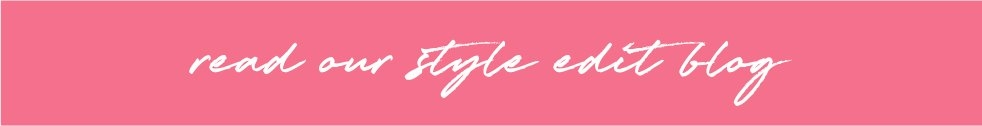 white script on pink background: read our style edit blog.