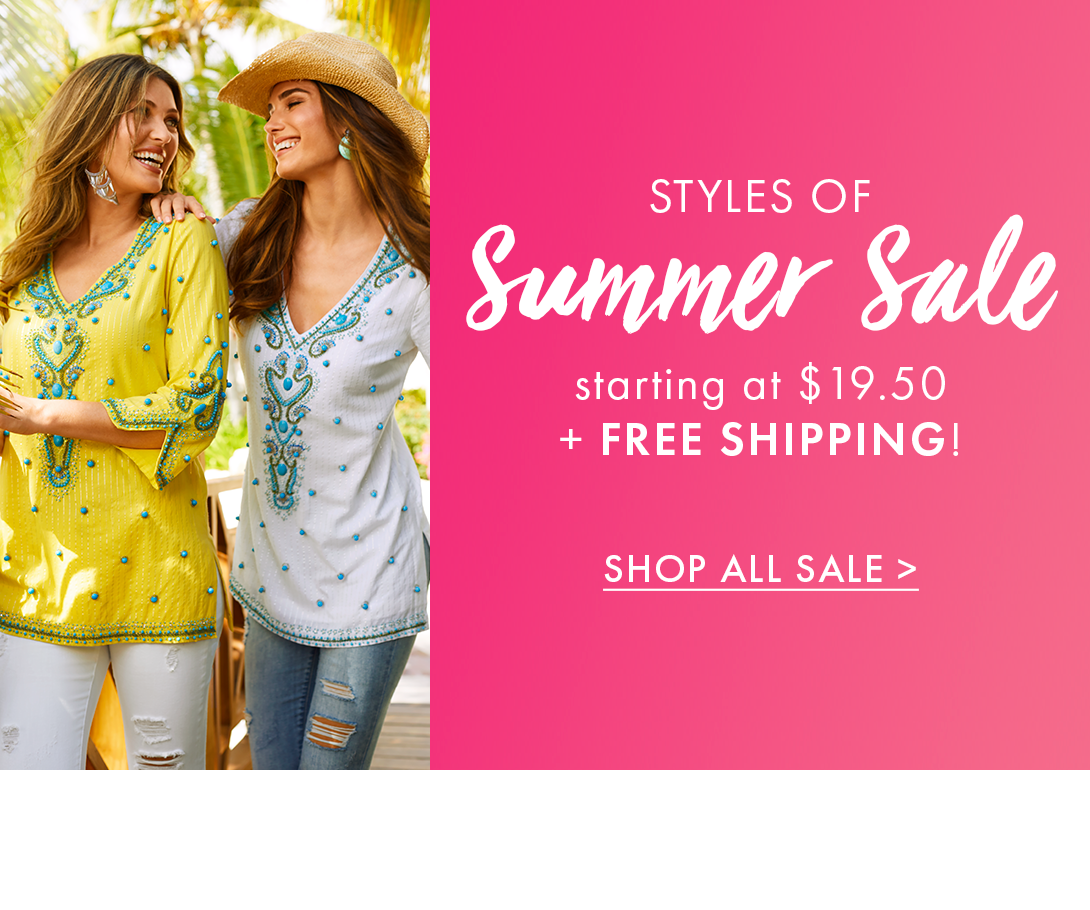 left models wearing a bauble embellished tunic in white and yellow. right panel: white text on pink background: styles of summer sale starting at $19.50 + free shipping! shop all sale.