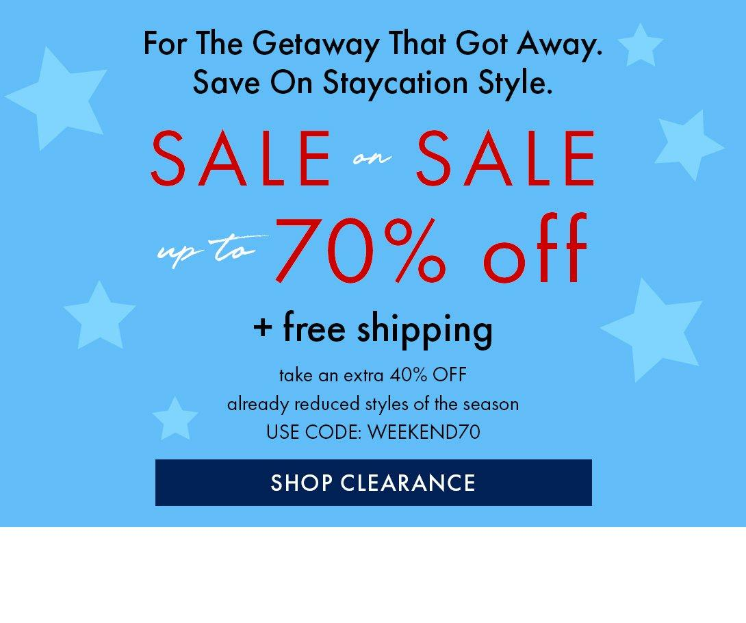 black and red text on a blue starry background: for the getaway that got away. save on staycation style. sale on sale up to 70% off + free shipping. take an extra 40% off already reduced style of the