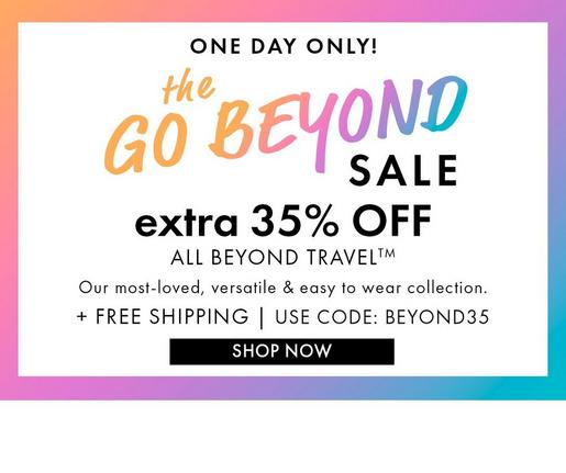 black and white text on a multicolored background: one day only! the go beyond sale. extra 35% off all beyond travel. our most-loved, versatile & easy to wear collection + free shipping. use code: bey