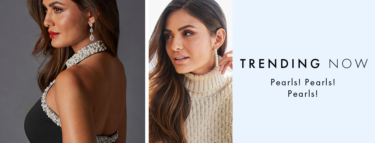 left model wearing a pearl embellished black jumpsuit and silver drop earrings. right model wearing a beige pearl embellished turtleneck sweater and pearl embellished hoop earrings. text: trending now. pearls! pearls! pearls!