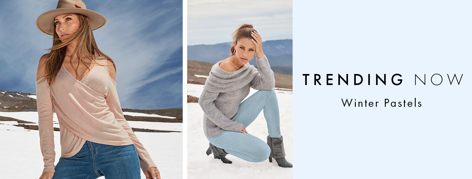 left model wearing a pale pink surplice cold-shoulder long-sleeve top, jeans, and beige hat. right model wearing a gray marled off-the-shoulder sweater, pale blue velvet pants, and gray faux-fur booties. text: trending now. winter pastels.
