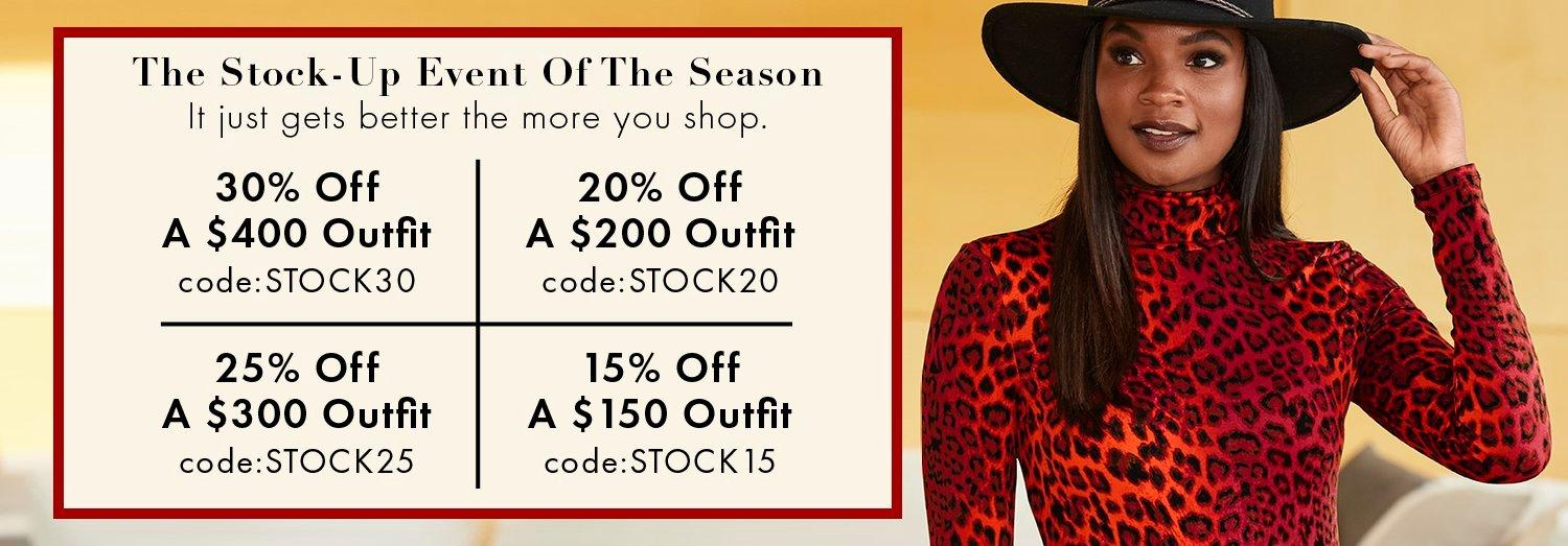 black text on off-white background with red border: the stock-up event of the season. it just gets better the more you shop. 30% off a $400 outfit. code: stock30. 25% off a $300 outfit. code: stock25. 20% off a $200 outfit. code: stock20. 15% off a $150 outfit. code: stock15. model wearing a red leopard print turtleneck top and black floppy hat.