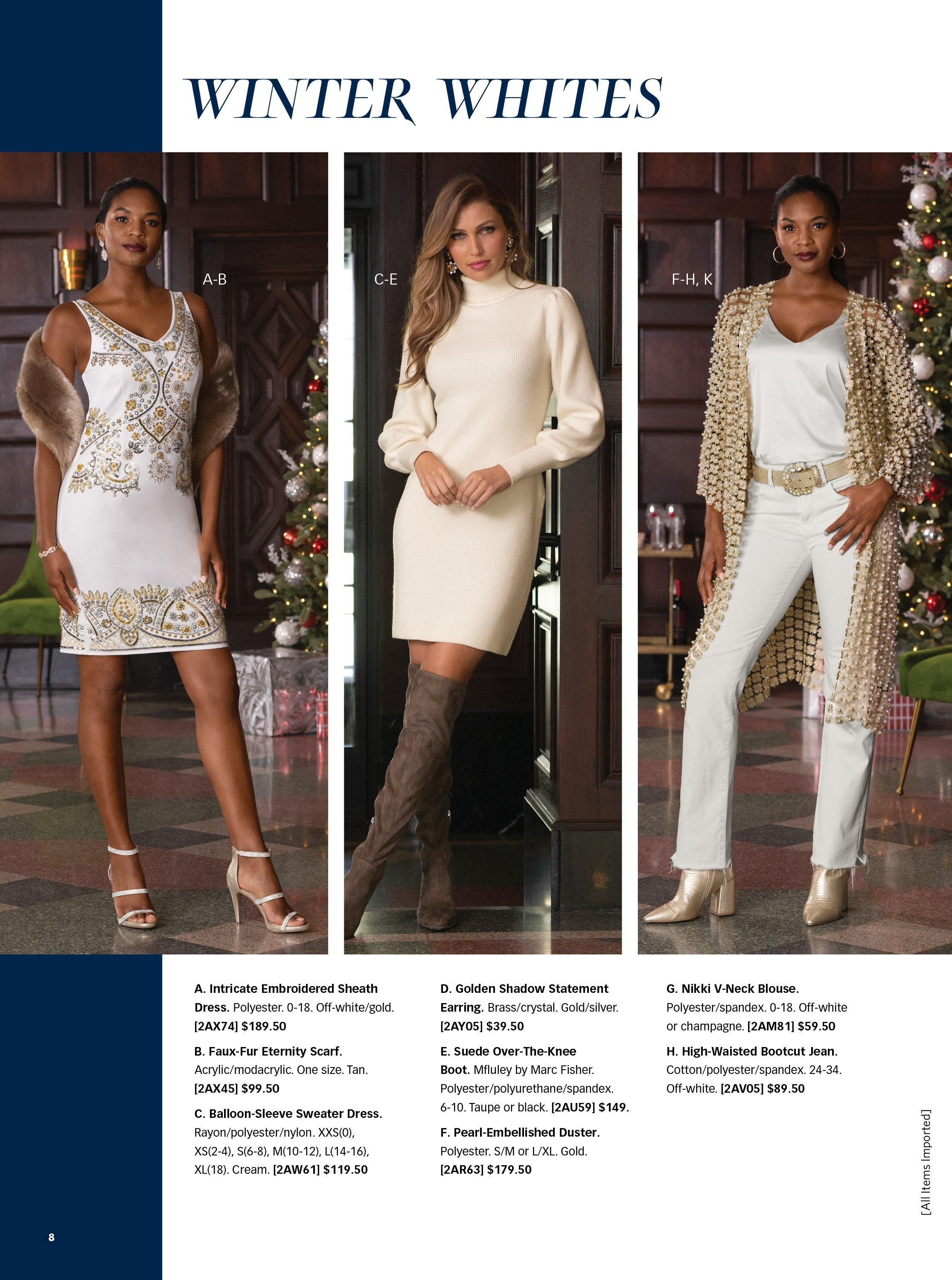left model wearing a white sleeveless embroidered sheath dress and faux fur eternity scarf. middle model wearing a white balloon-sleeve turtleneck sweater dress and brown over-the-knee boots. right model wearing a pearl embellished duster, white v-neck tank top, gold jewel embellished belt, white bootcut jeans, and gold heeled booties.
