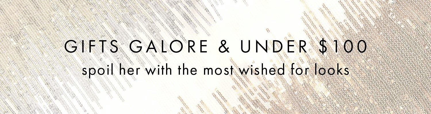 text on gold sequin background: gifts galore & under $100. spoil her with the most wished for looks.