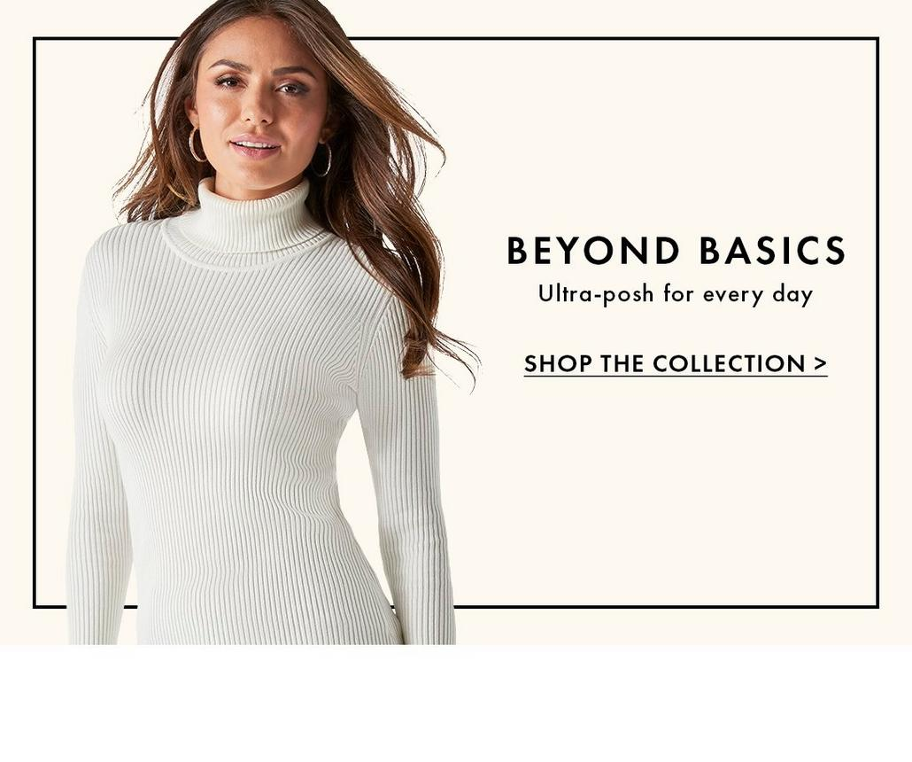model wearing a white ribbed turtleneck sweater. text: beyond basics. ultra-posh for every day. shop the collection.