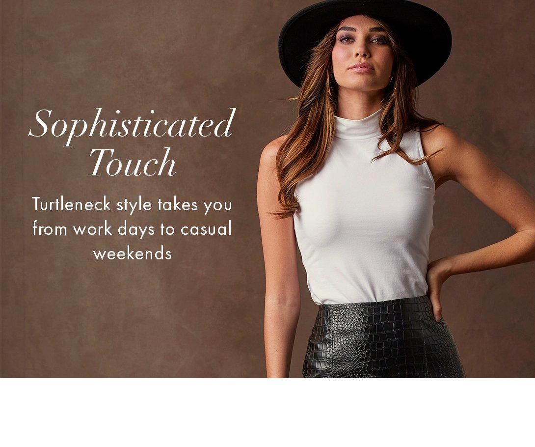 model wearing a white sleeveless turtleneck top, a black skirt, and a black hat. left text: sophisticated touch. turtleneck style takes you from work days to casual weekends.
