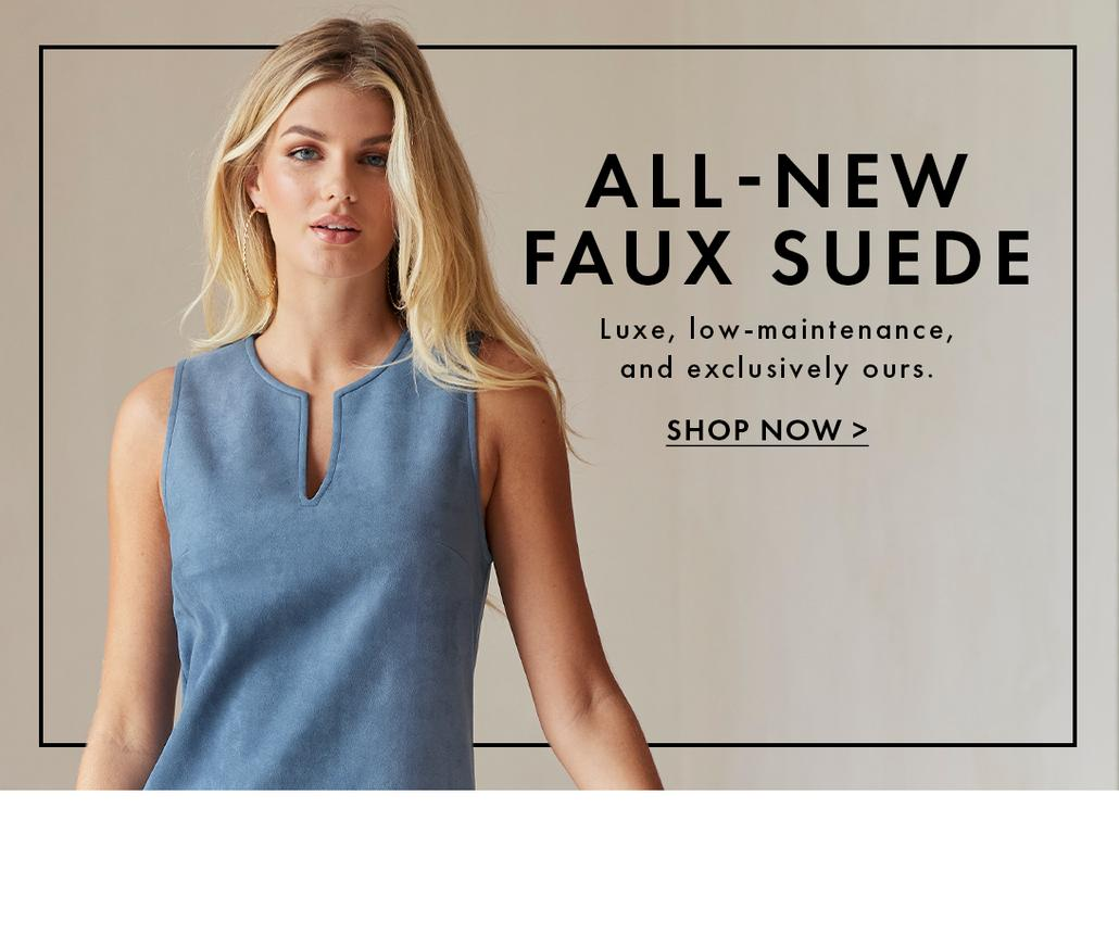 model wearing a light blue faux suede sleeveless dress with text: all-new faux suede. luxe, low-maintenance, and exclusively ours. shop now.