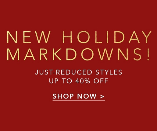 white and gold text on red background: new holiday markdowns! save up to 40%.