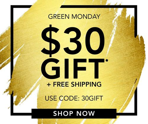 text on gold background: green monday! $30 gift + free shipping. shop now. use code: 30gift.